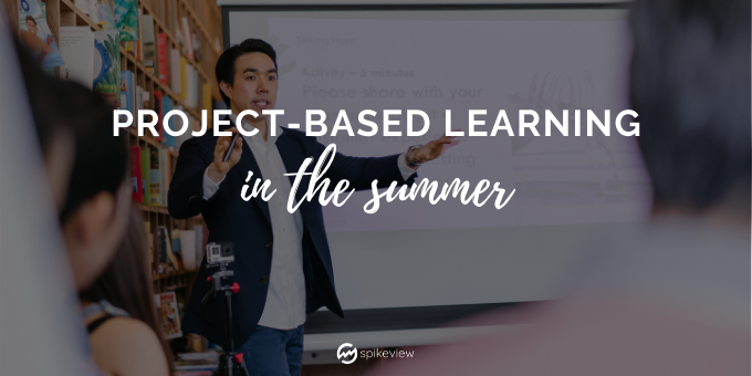 tips for project-based learning in the summer
