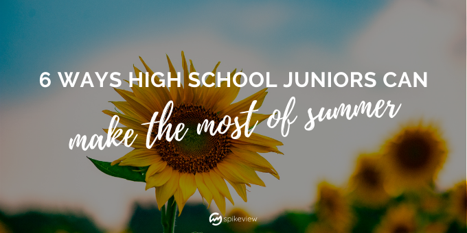 high school juniors can make the most of summer vacation
