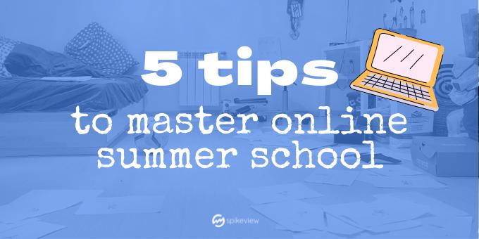 5 tips to master online summer school
