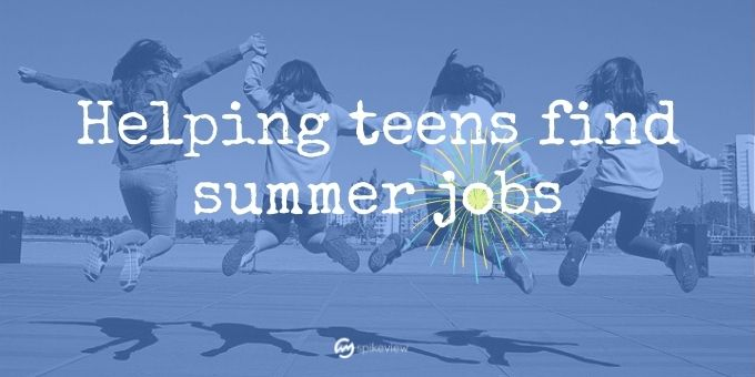 spikeview helping teens find summer jobs