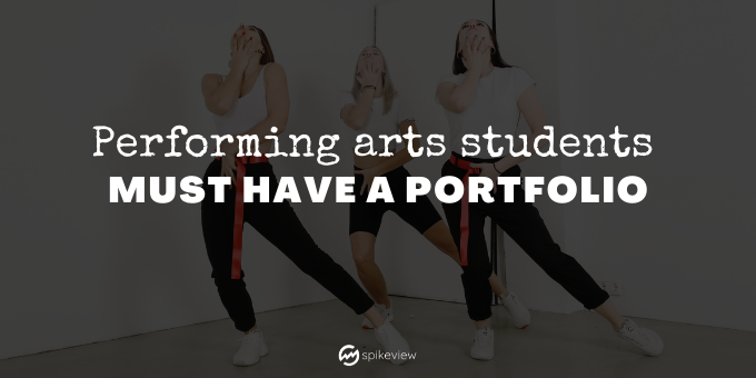 performing arts students must have a portfolio