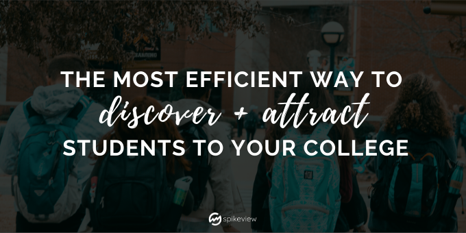 most efficient way to discover and attract students