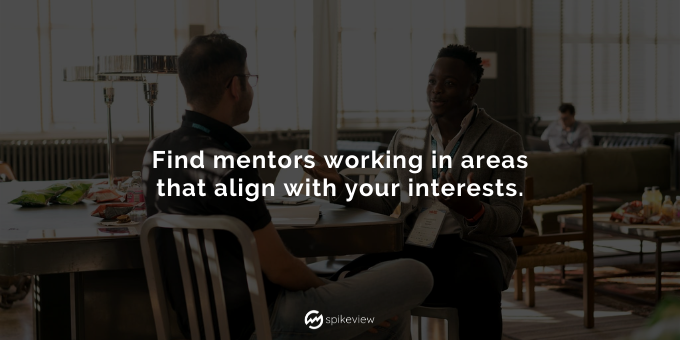 find mentors working in your areas of interest