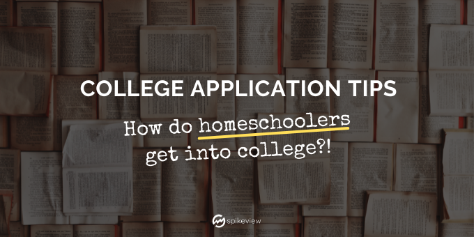 college application tips, how do homeschoolers get into college