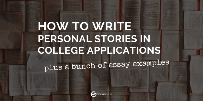 How to write personal stories in college application essays