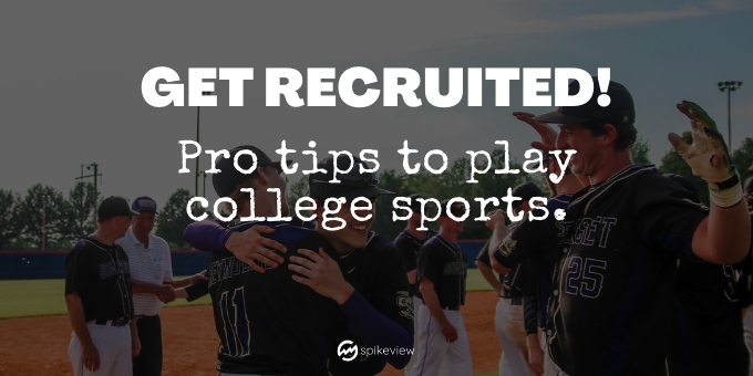 pro tips to get recruited to play college sports like football, baseball, basketball, lacrosse